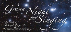 A Grand Night For Singing – May 3-11, 2013